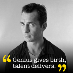 explore-blog:Jack Kerouac on whether writers are born or made and the crucial difference between genius and talent, applicable to all creative fields