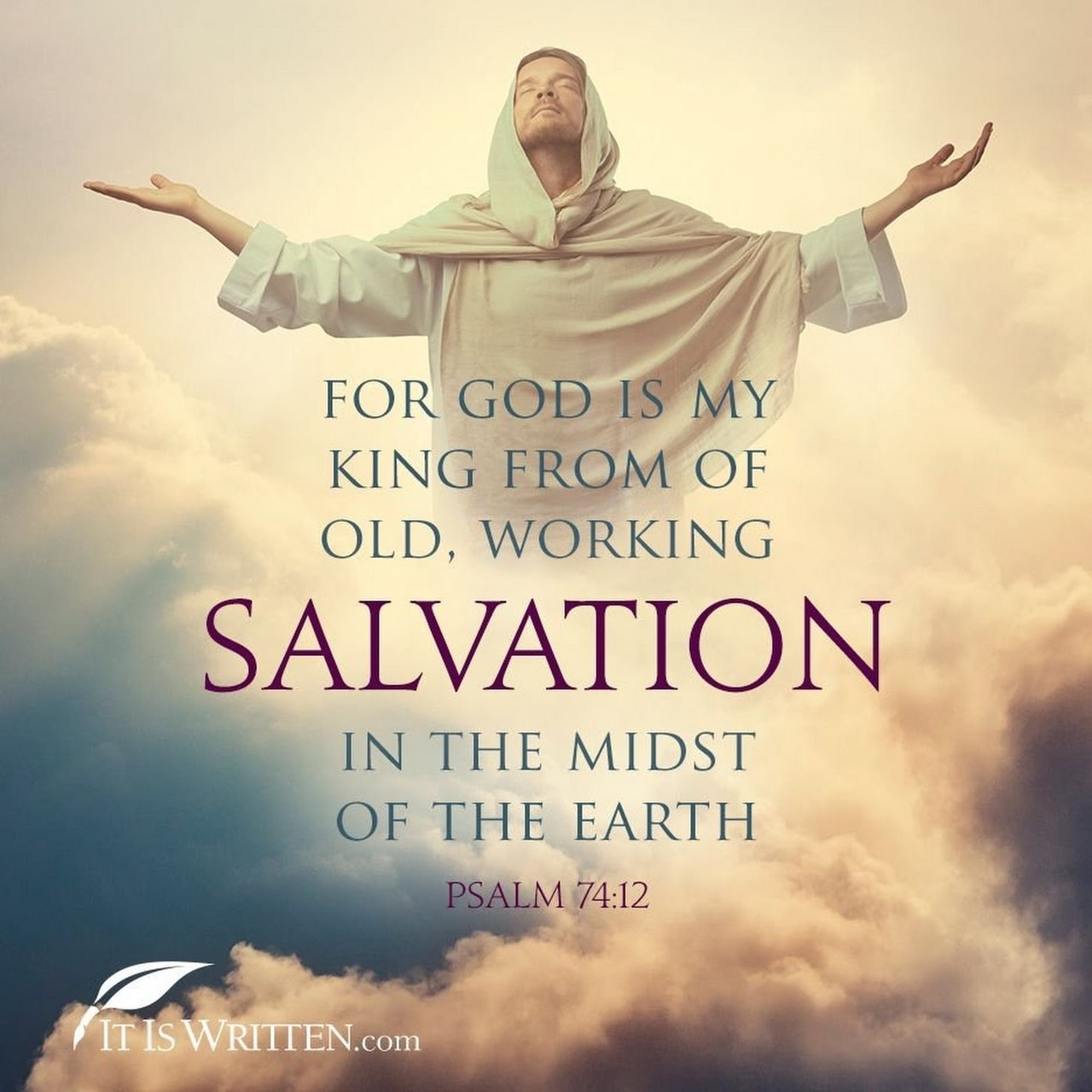 The Living    — Psalm 74:12 (NKJV) - For God is my King from
