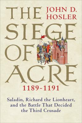 Book cover: The two-year-long siege of Acre (1189-1191) was the most...