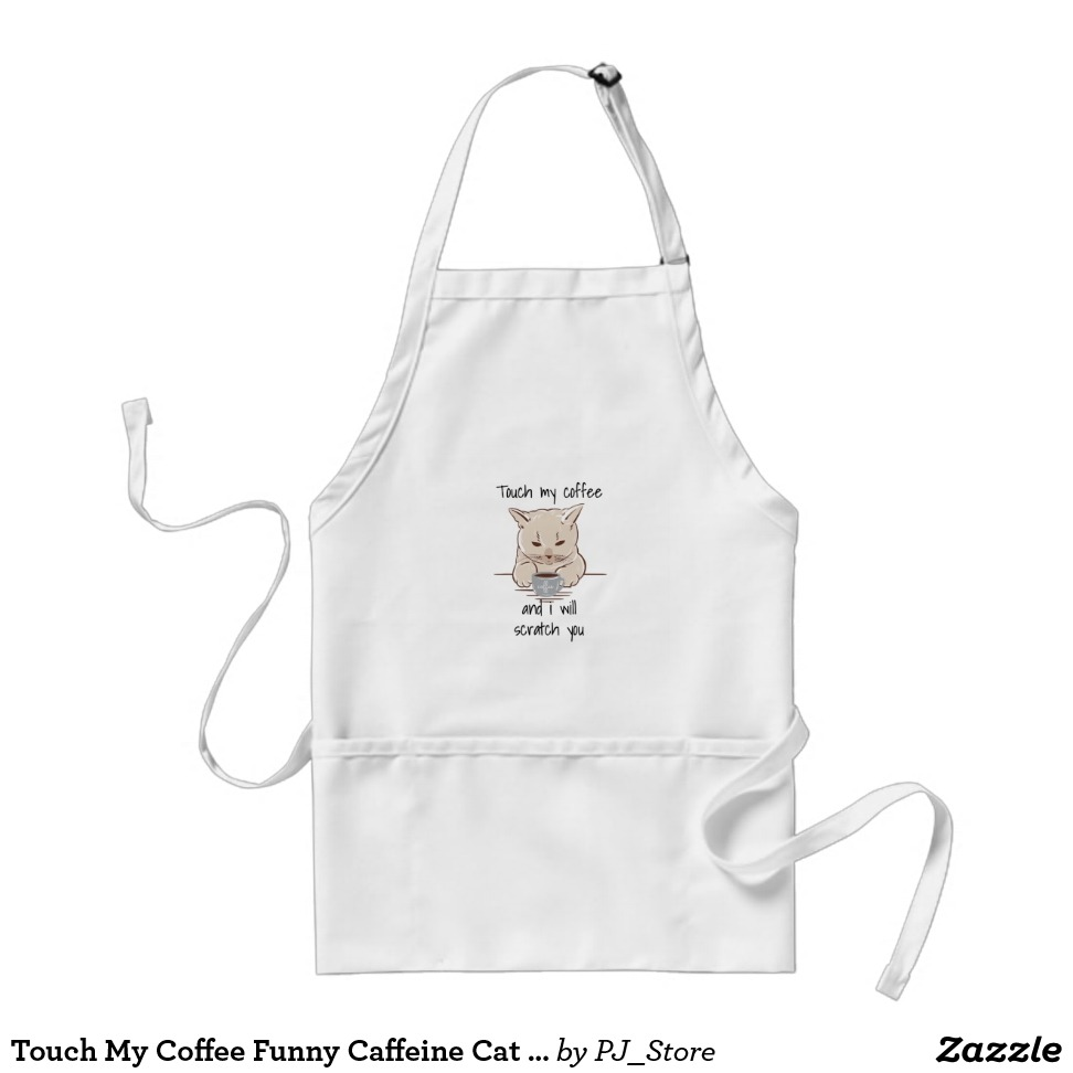 Touch My Coffee Funny Caffeine Cat Lovers T-Shirt Adult Apron - Creative Designs For The Entire Family  External image  Buy This Design Here: Touch My Coffee Funny Caffeine Cat Lovers T-Shirt Adult ApronSize: Kids Painting, drawing, crafts – all great activities, but hard on clothes. This kid-length apron will keep clothes neat and clean. It has two center pockets for holding extra brushes, stickers, or other supplies. Select a design from our marketplace or add patterns, images, or text of your own!Product Info - Dimensions: 20l x 15w - Touch My Coffee Funny Caffeine Cat Lovers T-Shirt Adult Apron is made from a 35/65 cotton-poly twill blend - Machine washable - Made in U.S.A.Size: Standard You won't have to kiss the cook if you get them one of these classic aprons. It's super useful with its three spacious front pockets - perfect for all your utensils and tools. Select a design from our marketplace or customize it and unleash your creativity!Product Info - Dimensions: 24l x 28w - Made from a 35/65 cotton-poly twill blend - Machine washable - Made in U.S.A.Size: Long When the barbecue sauce starts splattering our extra-long cotton twill aprons come in handy. It has two side pockets to keep your important grilling utensils handy, or to just hold your belongings while you play grill master. Select a design from our marketplace or customize it and unleash your creativity!Product Info - Dimensions: 30l x 24w - Made from a 35/65 cotton-poly twill blend - Machine washable - Touch My Coffee Funny Caffeine Cat Lovers T-Shirt Adult Apron is Made in U.S.A. #home decor#interior design#kitchen#apron#food#chef#cook#graphic design#home#decor#cooking