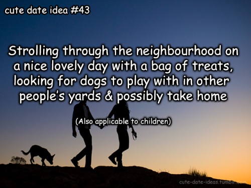 cute date idea number 43 #cute date idea  #cute date ideas #romantic#romance#true love#dog lovers