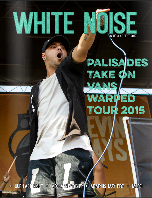 ISSUE 3 FEATURING PALISADES, OUR LAST NIGHT, MEMPHIS MAY FIRE, AND MORE!