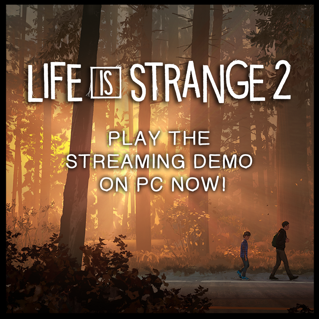 The #LifeisStrange2 Demo is now available to stream for PC players in the UK - just click the link to start playing! https://sqex.link/LiS2StreamDemo #Life is Strange 2 #Demo