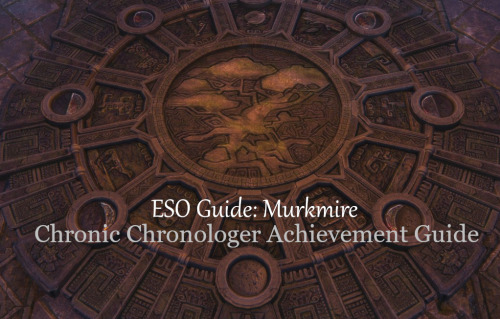ESO Guide: Murkmire Chronic Chronologer    - Lady Sleepless