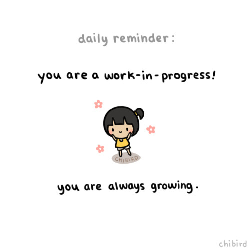 chibird — There is always time to learn and improve~ You are...