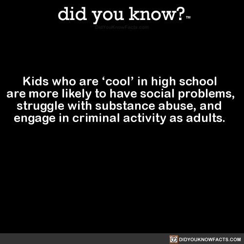 kids-who-are-cool-in-high-school-are-more-likely