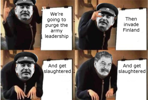 history memes stalin winter war also only 30 followers till 1000 seriously how? my blog is so niche how are there so many of you?