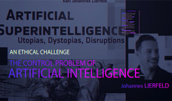 Video – Johannes Lierfeld 'The control problem of Artificial Intelligence as an ethical challenge' https://www.nanoappsmedical.com/johannes-lierfeld-the-control-problem-of-artificial-intelligence-as-an-ethical-challenge/