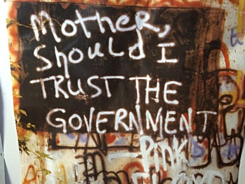 """neckkiss:  """"Mother, Should I Trust The Goverment?"""""""