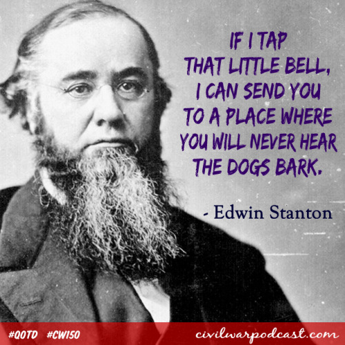 Edwin Stanton was born this day in 1814. He wore out his little bell.Visit the Civil War Podcast!