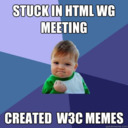 W3C Memes, Who you gonna call?