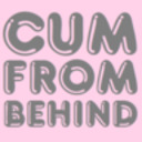 blog logo of Cum From Behind