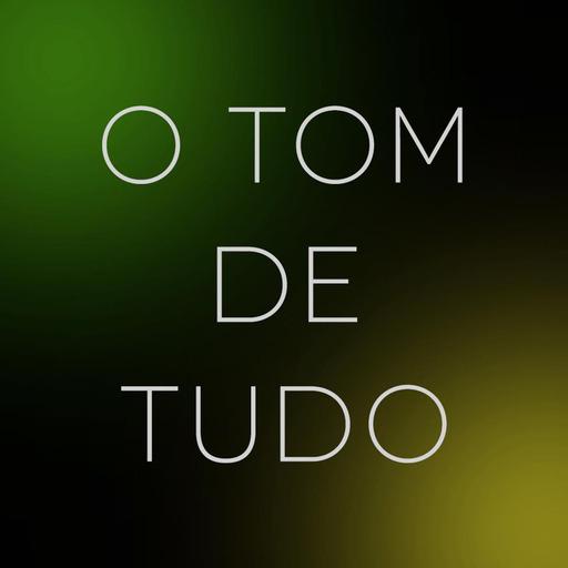 O Tom De Tudo