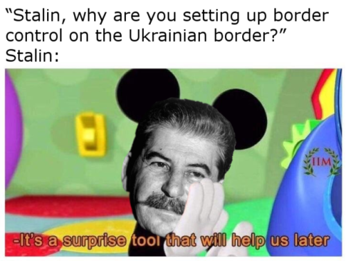history memes stalin ukraine holodomor border control well i hope none of you are tankies well i know some of you are tankies