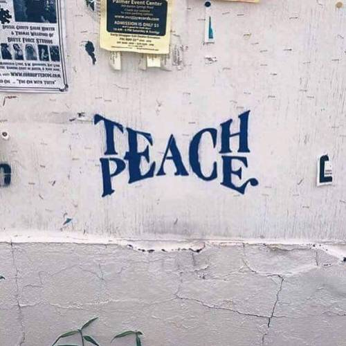 teach peace peace teach society wall art graffiti message quotes words free thinking freedom world peace save the world inspiration motivating quotes motivation
