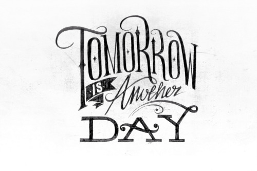 Tomorrow is another day. Rob Draper