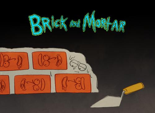 Brick And Mortar Rick And Morty