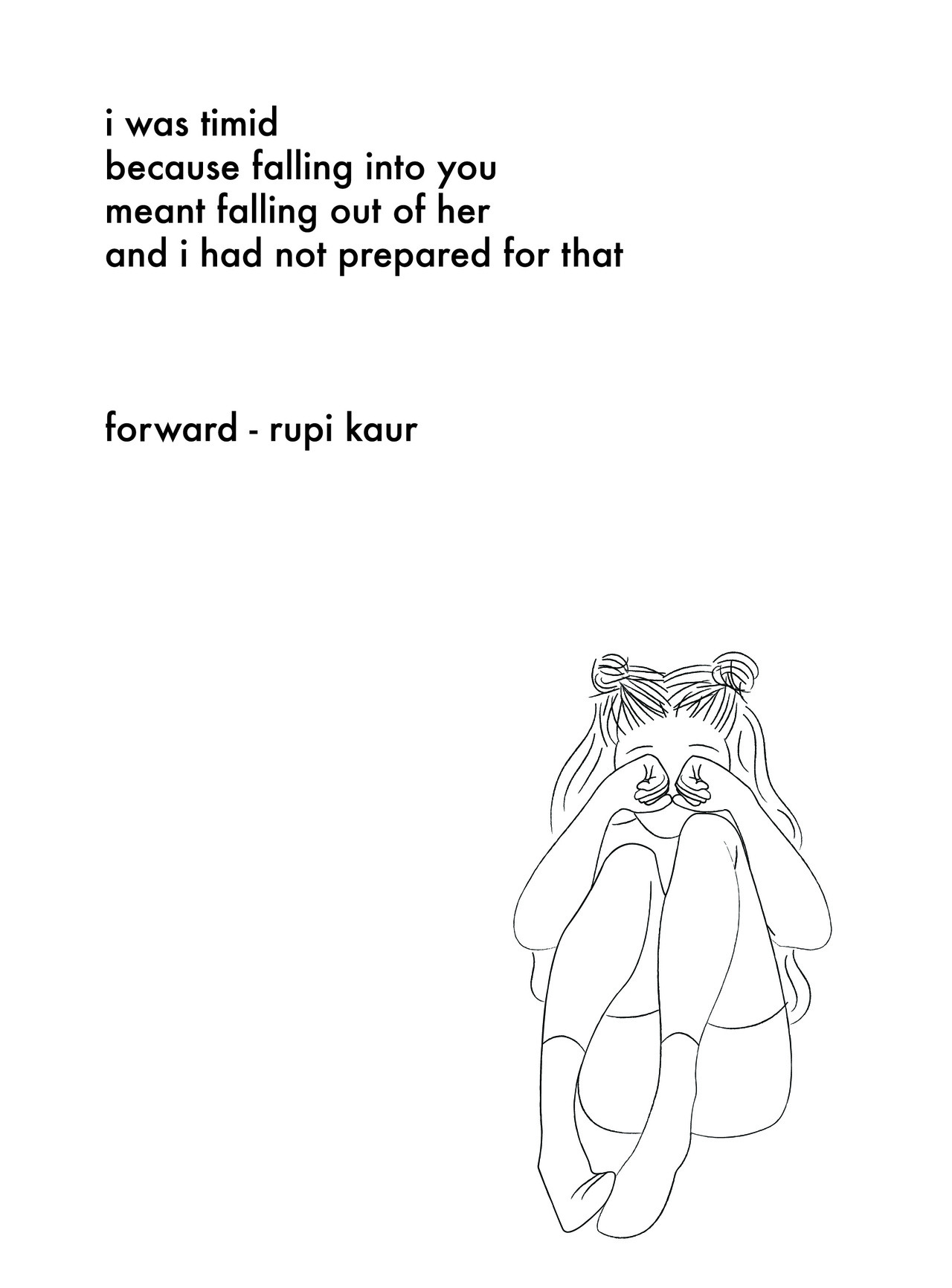 #timid#rupi kaur#sad#falling out#feelings#graphic design#illustration#poetry#depression#love#change#rendition