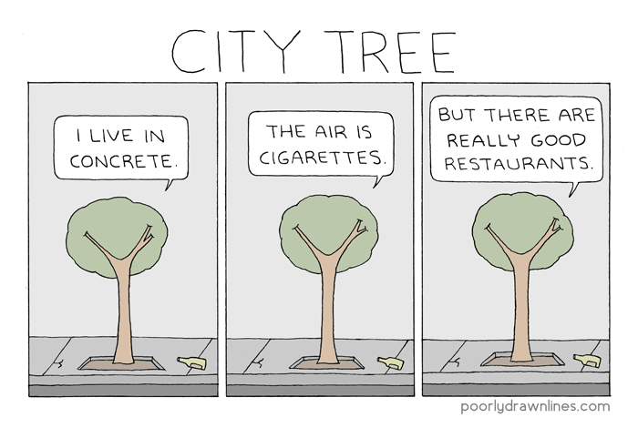 "pdlcomics: ""City Tree "" This is exactly how Flo and I felt about living downtown."