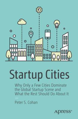 Book cover:  Startup Cities explains the factors that determine local...