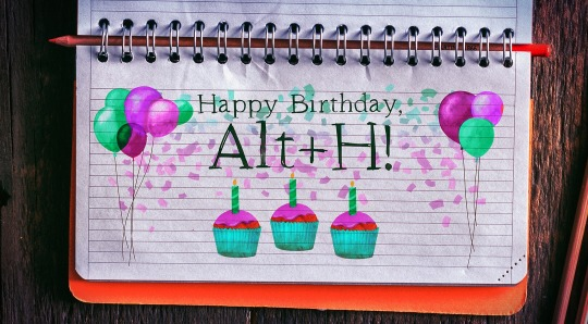 Happy birthday Alt+H!