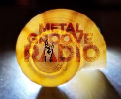METAL GROOVE RADIO is BACK with our 230th SHOW